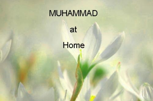 Muhammad when at Home